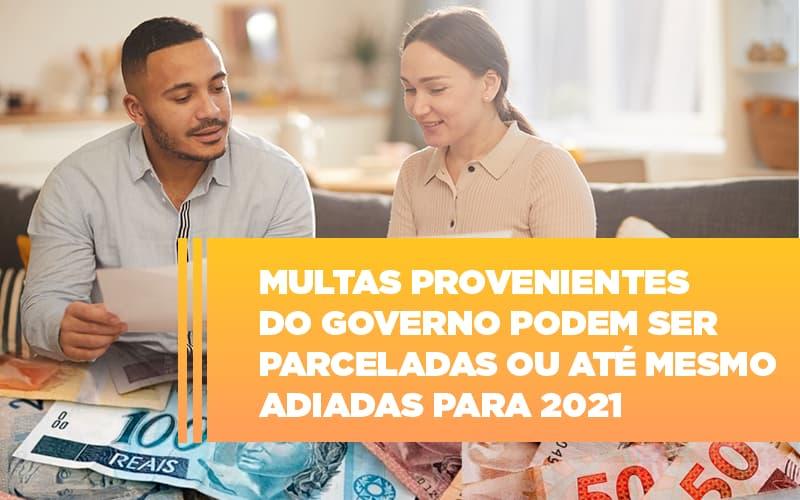 Multas Provenientes Do Governo Podem Ser Parceladas Ou Até Mesmo Adiadas Para 2021